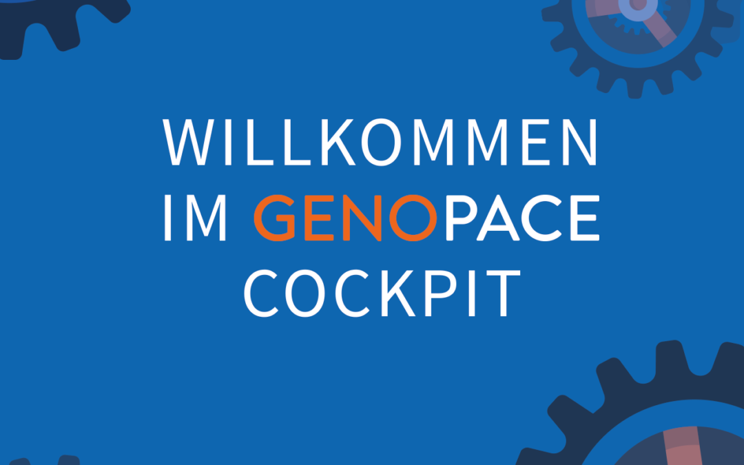 Neu ab April 2021: Das GENOPACE Cockpit
